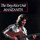 Manzanita by Tony Rice