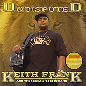 Undisputed (Double Disc) by Keith Frank and the Soileau Zydeco Band