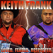 Loved. Feared. Respected. by Keith Frank and the Soileau Zydeco Band