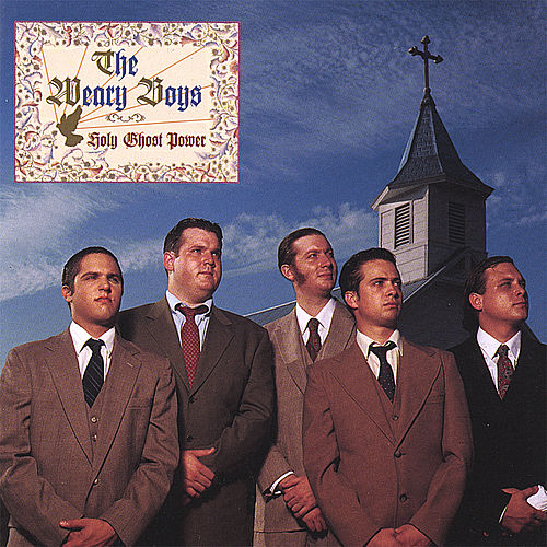 Holy Ghost Power by The Weary Boys