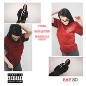 Say So (feat. San Quinn & Magnolia Chop) von Vital