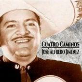 Cuatro Caminos de Jose Alfredo Jimenez