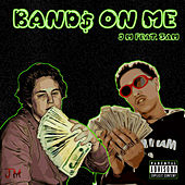 Bands on Me by JM