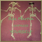 Express Yourself by Ras Martin