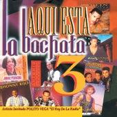 Aqui Esta la Bachata, Vol. 3 (Deluxe Version) de Various Artists