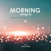 Morning Delights (Beautiful Lounge Experience), Vol. 2 de Various Artists