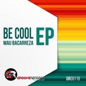 Be Cool - Single de Mau Bacarreza