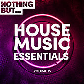 Nothing But... House Music Essentials, Vol. 15 - EP von Various Artists