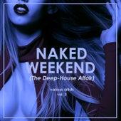 Naked Weekend (The Deep-House Affair), Vol. 3 - EP de Various Artists