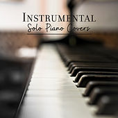 Instrumental Solo Piano Covers di Various Artists