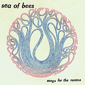 Songs for the Ravens by Sea of Bees