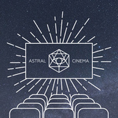 Astral Cinema by Altered Perspectives