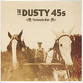 Fortunate Man by Dusty 45's