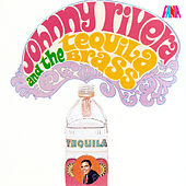 Johnny Rivera And The Tequila Brass by Johnny Rivera