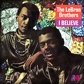 I Believe de The Lebron Brothers
