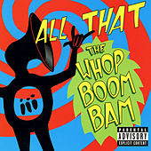 The Whop Boom Bam by All That