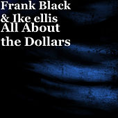 All About the Dollars de Frank Black