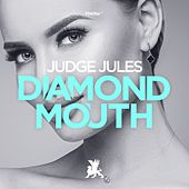Diamond Mouth von Judge Jules