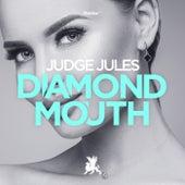 Diamond Mouth de Judge Jules