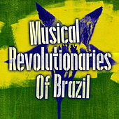 Musical revolutionaries of Brazil de Various Artists