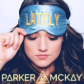 Lately by Parker McKay