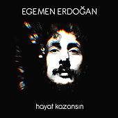 Hayat Kazansın by Egemen Erdoğan