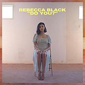 Do You? by Rebecca Black