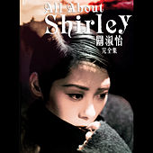 All About Shirley von Shirley Kwan