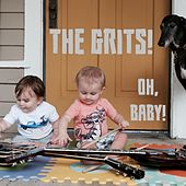 Oh, Baby! by Grits