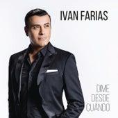 Dime Desde Cuándo de Ivan Farias