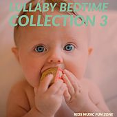 Lullaby Bedtime Collection 3 by KIds Music Fun Zone