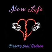New Life (feat. Gedeon) by Cheecky