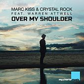 Over My Shoulder (VIP Mix) by Marc Kiss