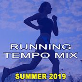 Running Tempo Mix (Summer 2019 - The Best Motivational Running and Jogging Music Playlist to Make Every Run Tracker Workout to a Succes) van Various Artists
