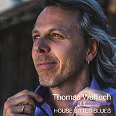 House Sitter Blues von Thomas Wallisch