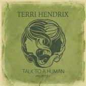 Talk to a Human by Terri Hendrix