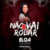 Não Vai Rolar by Eloá Sayara
