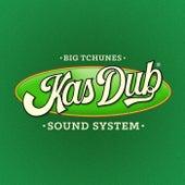 Big Tchunes de Kas Dub Sound System