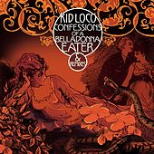 Confessions of a Belladonna Eater & Remixes von Kid Loco
