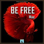 Be Free by Mae