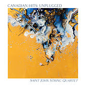 Canadian Hits: Unplugged de Saint John String Quartet