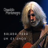 Balada para um Ex-Amor de Oswaldo Montenegro