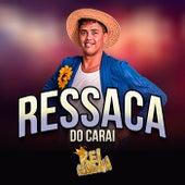 Ressaca do Carai by O Rei da Cacimbinha