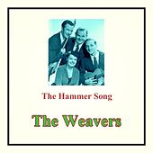The Hammer Song by The Weavers