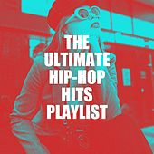 The Ultimate Hip-Hop Hits Playlist by Various Artists