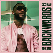 Backwards (feat. Meek Mill) van Gucci Mane