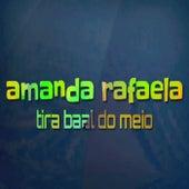 Tira Baal do Meio de Amanda Rafaela