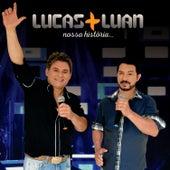 Nossa História (Ao Vivo) de Lucas & Luan