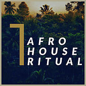 Afro House Ritual, Vol. 1 - EP by Various Artists