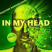 In My Head (Peaktime Borderliners), Vol. 3 - EP by Various Artists